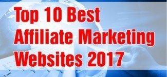Affiliate Marketing Beginners Tutorial – Top 10 Best Affiliate Marketing Websites 2017