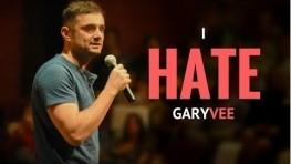 I HATE GARY VAYNERCHUK – 2017 Motivation