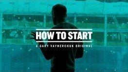 Gary Vaynerchuk Online – HOW TO START   A Gary Vaynerchuk Original